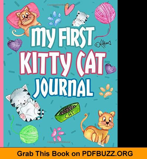 My First Kitty Cat Journal Medical Record Health Care Book Cute Kitten Theme Notebook Log Your Shots Daily Care Pe Cat Language Kittens Cutest Cat Health