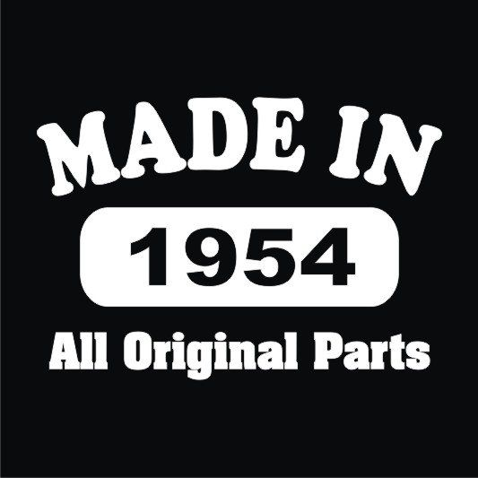 Made in 1954 60 th birthday   T-Shirt  Sizes Sm by KrazyKustomTees: