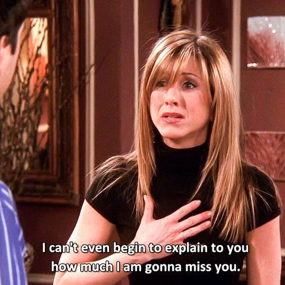 I can't even begin to explain to you how much I'm gonna miss you. #RossandRachel #FRIENDS