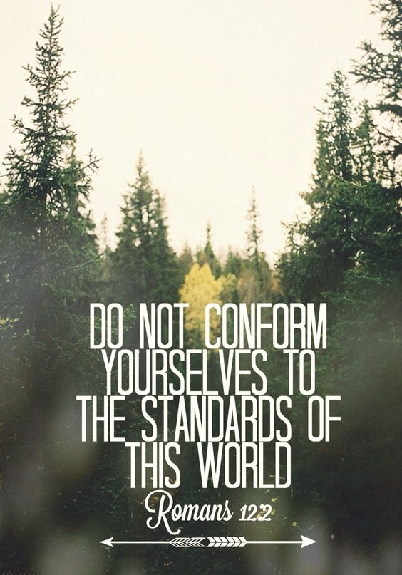 I don't care what you think about me and if you're the kind of person that is going to judge me because I don't fit into the standard box of this world, I don't care if you don't talk to me. I will still love me and I will still pray for you. Romans 12:2