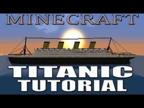 Minecraft Titanic Tutorial Youtube Minecraft Titanic Minecraft Architecture