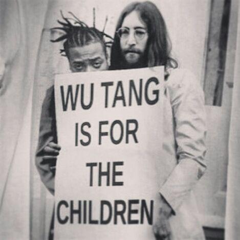 """.""""WU TANG IS FOR THE CHILDREN""""                                  (Dirt  Lennon)"""