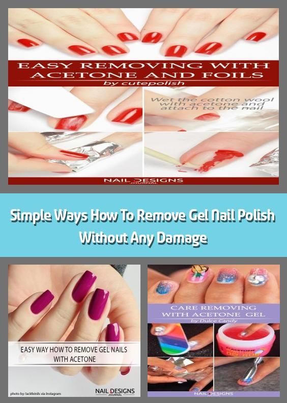 Simple Ways How To Remove Gel Nail Polish Without Any Damage These Days A Fancy Manicure Is A Must For Many La In 2020 Gel Nail Removal Gel Nails Gel Nail Polish