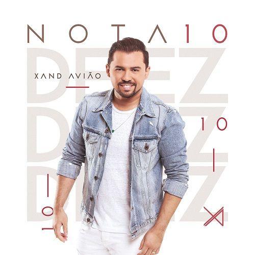Nota Dez Xand Aviao 2018 Download Gratis Musicas Para Baixar