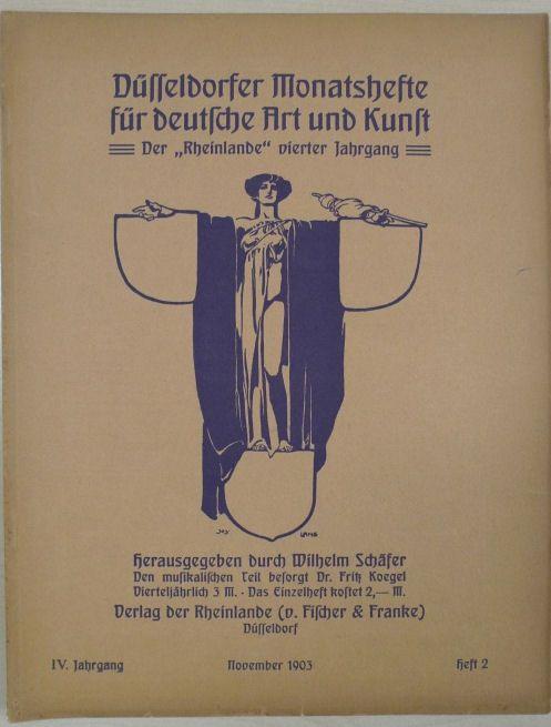 """Wilhelm Schäfer: Düsseldorfer Monatshefte für deutsche Art und Kultur. Der """"Rheinlande"""" vierter Jahrgang, Düsseldorf, Verlag der Rheinlande ( v. Fischer & Franke), 1903."""