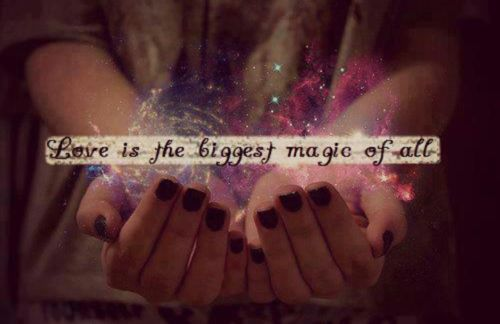 Love is the biggest magic of all