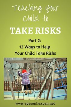 These are 12 simple ways any parent can help their child learn how to take risks effectively in daily life. Don't miss them!