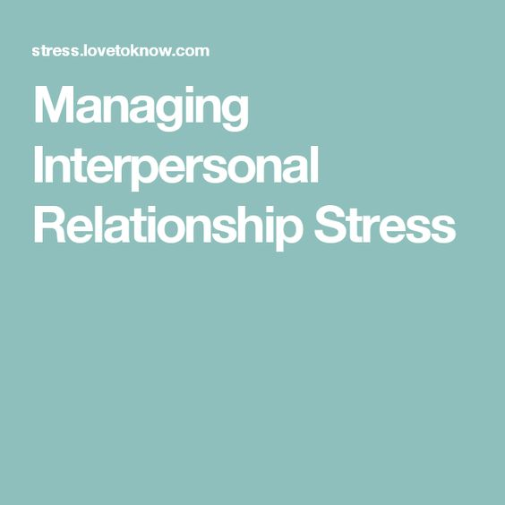 Managing Interpersonal Relationship Stress