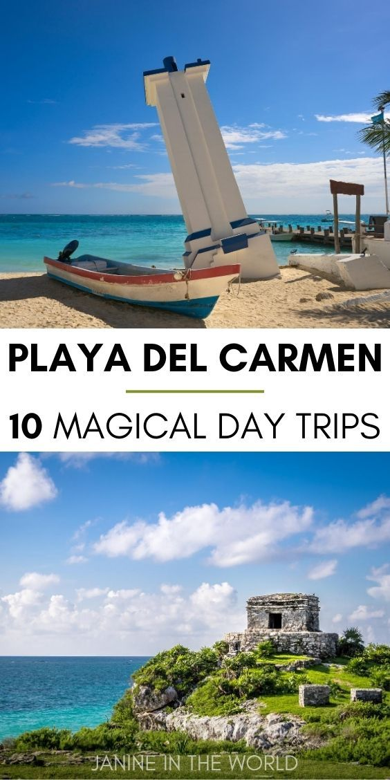 10 Magical Day Trips From Playa Del Carmen Mexico Mexico Travel Destinations Mexico Destinations Mexico Travel
