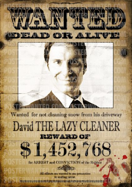 Wanted funny, that is wanted poster made by posterwanted.com ...
