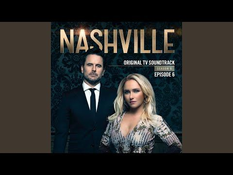 The Only Way To Get There Youtube Nashville Season 6 Music The Originals Tv