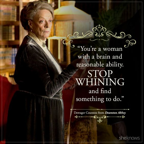 Here are Dowager Countess's best quotes in Downton Abbey: