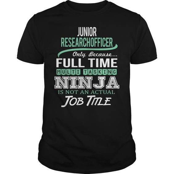 Awesome Tee For Junior Research Officer T-Shirts, Hoodies. SHOPPING NOW ==► https://www.sunfrog.com/LifeStyle/Awesome-Tee-For-Junior-Research-Officer-144707470-Black-Guys.html?id=41382
