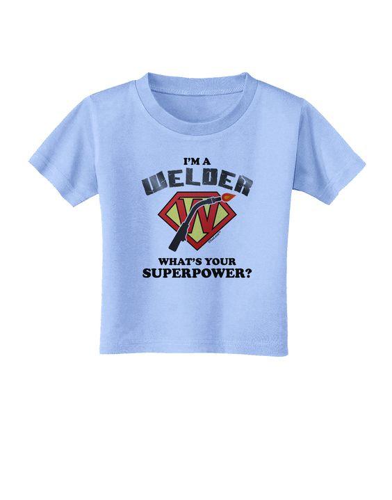 TooLoud Welder - Superpower Toddler T-Shirt