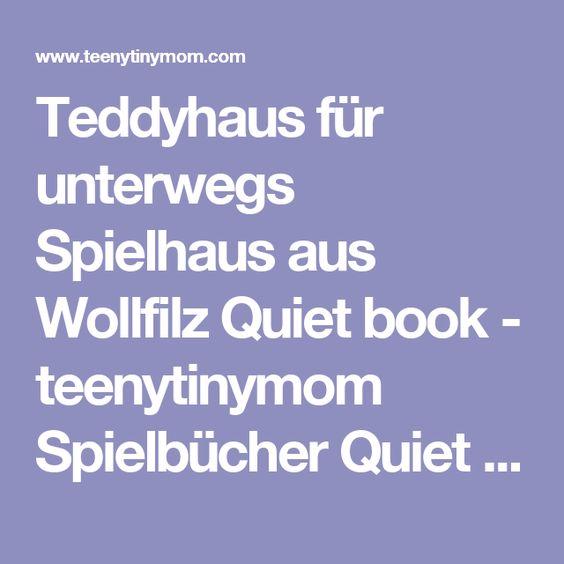 Teddyhaus für unterwegs Spielhaus aus Wollfilz Quiet book - teenytinymom Spielbücher Quiet books
