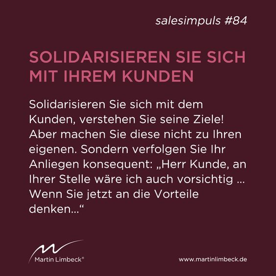 #salesimpuls #84 - Solidarisieren Sie sich mit Ihrem Kunden, aber verfolgen Sie auch Ihr Anliegen konsequent! www.martinlimbeck.de