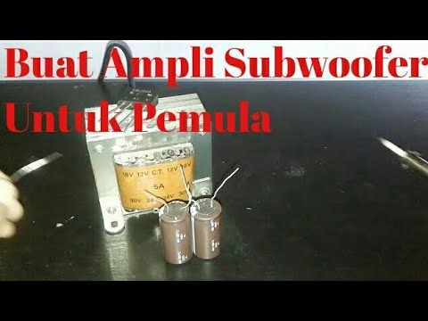 Cara Membuat Ampli Subwoofer Untuk Pemula Request By Yassier Irvany Youtube Rangkaian Elektronik Speaker Elektronik