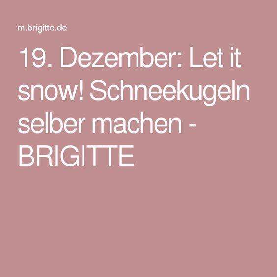 19. Dezember: Let it snow! Schneekugeln selber machen - BRIGITTE