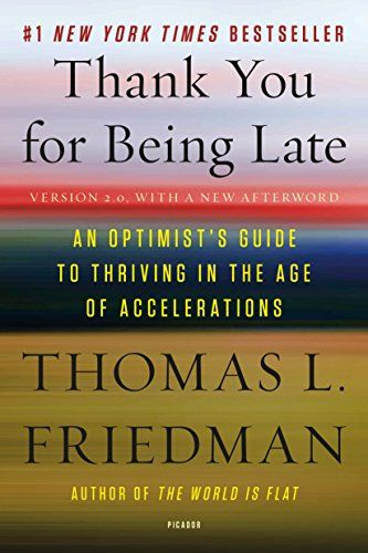 Thank You For Being Late An Optimist S Guide To Thriving In The