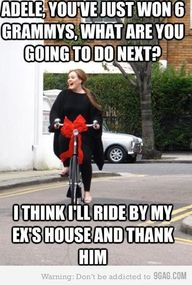 I love Adele and glad she is riding that break-up to the bank!  You go girl!