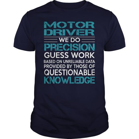 Awesome Tee For Motor Driver T-Shirts, Hoodies. VIEW DETAIL ==► https://www.sunfrog.com/LifeStyle/Awesome-Tee-For-Motor-Driver-99982936-Navy-Blue-Guys.html?id=41382
