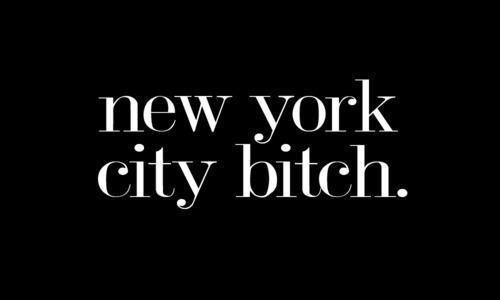 NYC bitch!