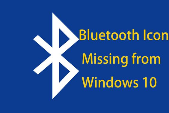 Is Bluetooth Icon Missing From Windows 10 Show It Best Home Automation System Windows 10 Bluetooth