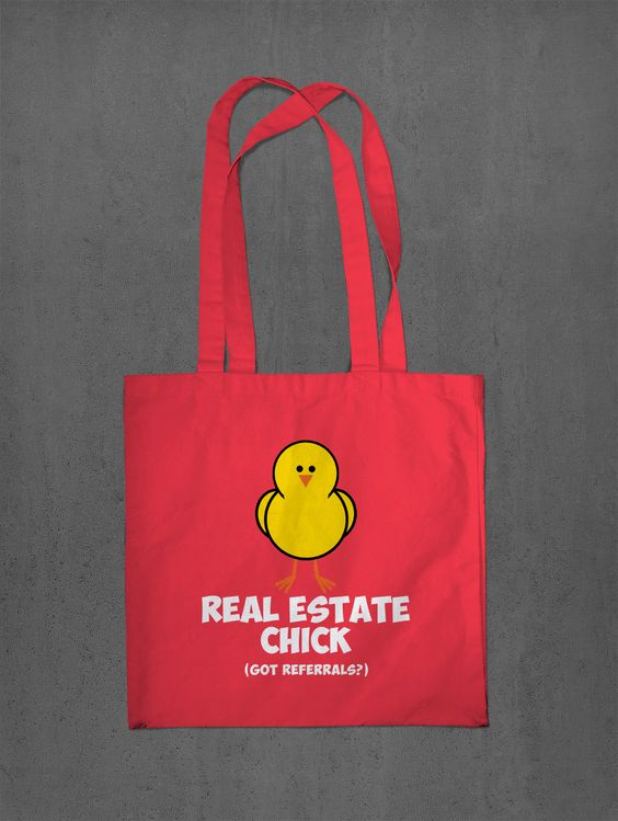 Real Estate Chick Totes! | Teespring