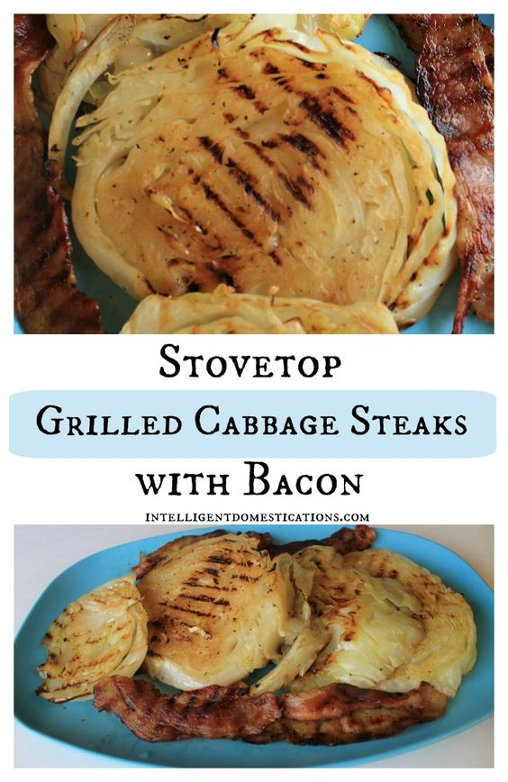 Stovetop Grilled Cabbage Steaks with Bacon | Intelligent Domestications