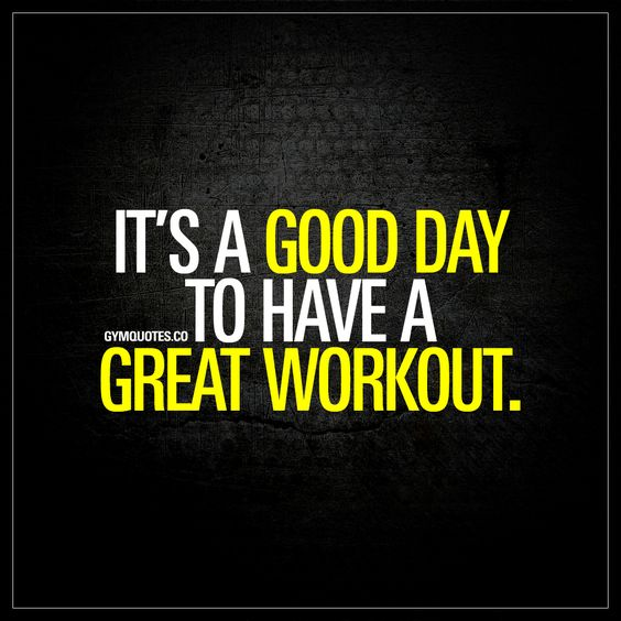 It's a good day to have a great workout. #goforit: