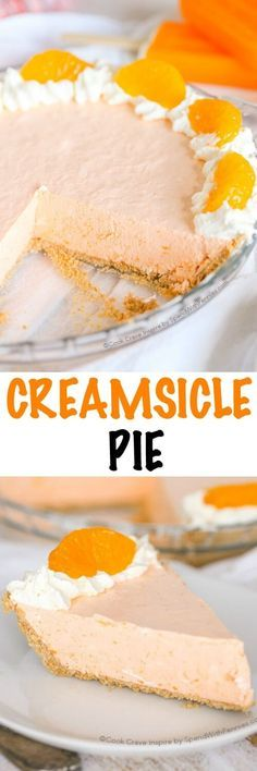 Dreamy Creamsicle Pie | Recipe | Easy No Bake Desserts, Pies and No ...