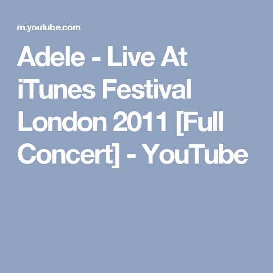 Adele - Live At iTunes Festival London 2011 [Full Concert] - YouTube