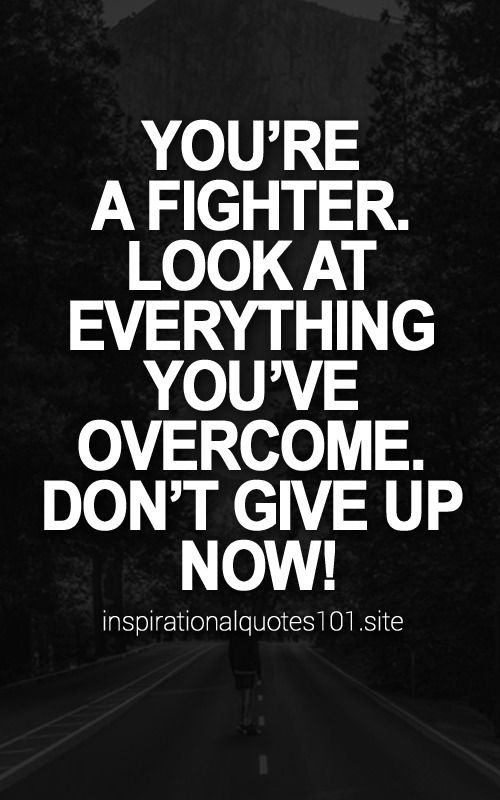 Quotes Quote Inspiration Love Motivation Inspirational Quotes 101 Fighter Quotes Tired Quotes Life Quotes