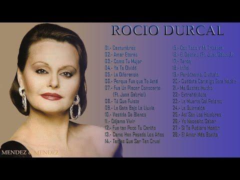 Rocio Durcal Grandes Exitos Sus Mejores Canciones Youtube Spanish Music Music Songs Music Publishing