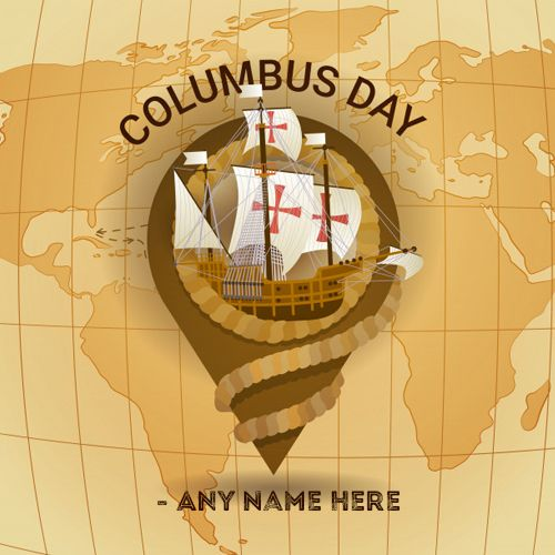 Do You Want To Wish Happycolumbusdaygreetingcard With Own Name For Relatives And Best Friends Columbusday2019wis Greeting Card Image Day Wishes Happy Sukkot