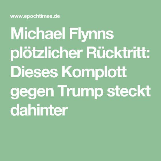 Michael Flynns plötzlicher Rücktritt: Dieses Komplott gegen Trump steckt dahinter