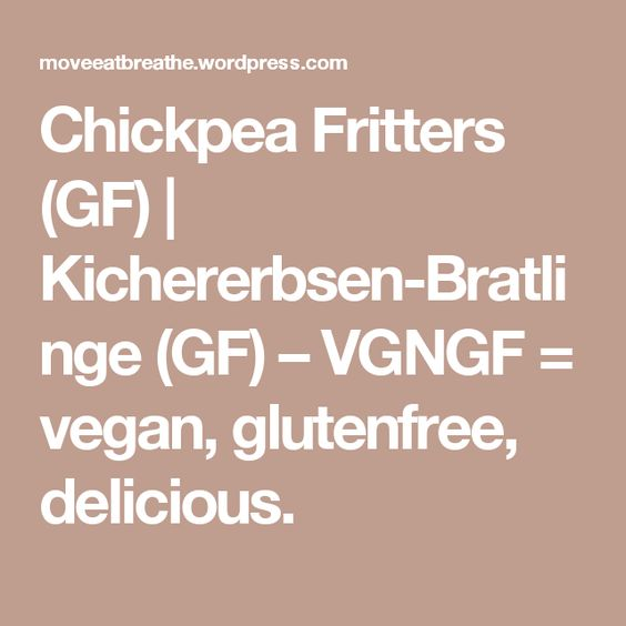 Chickpea Fritters (GF) | Kichererbsen-Bratlinge (GF) – VGNGF = vegan, glutenfree, delicious.
