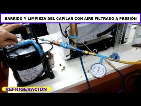 Cómo Solucionar Obstrucciones Del Capilar Con Aire A Presión Y Filtrado En Un Refrigerador Refrigeracion Y Aire Acondicionado Aire Acondicionado Refrigerador