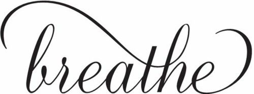breathe....maybe a tattoo? - yes, why not...