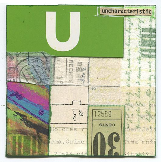 """""""Uncharacteristic"""" Mixed-media collage on paper in the Alphabet Series. 4″ x 4″"""