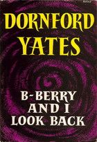B-Berry and I Look Back by Dornford Yates