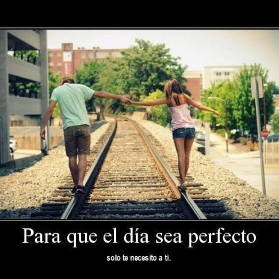 Day to be perfect, I only need you...