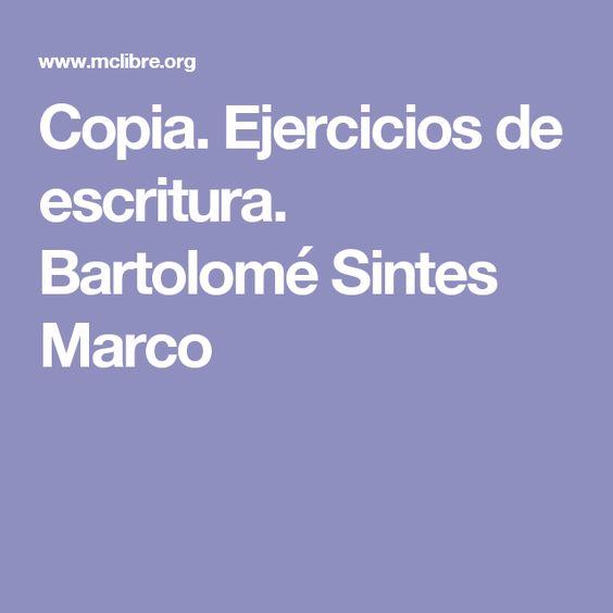 Copia. Ejercicios de escritura. Bartolomé Sintes Marco