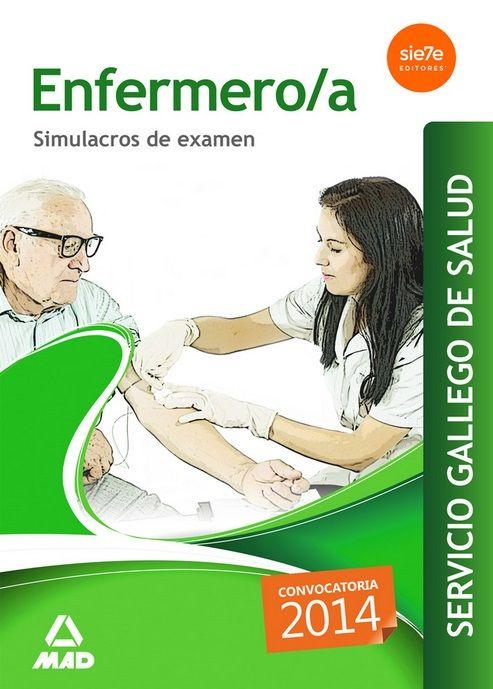 Enfermero-a del Servicio Gallego de Salud. Simulacros de examen: http://kmelot.biblioteca.udc.es/record=b1527864~S1*gag