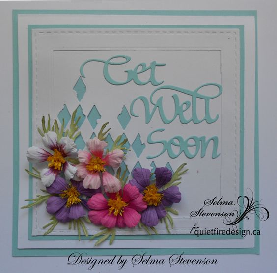 The sentiment was die cut using one of the A Way With Words die sets.  The flowers were created with Susan's Garden Notes dies.  http://selmasstampingcorner.blogspot.com/2016/05/get-well-soon_2.html