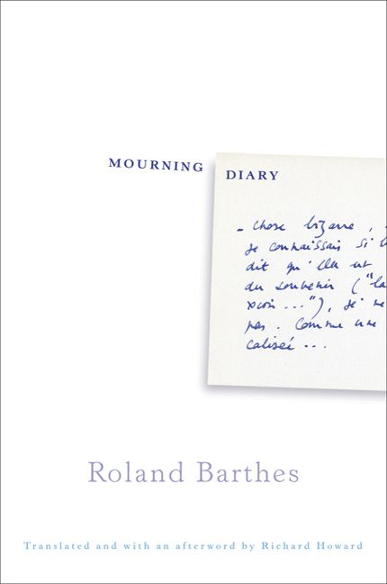 Barthes, Roland; Mourning Diary (2010)