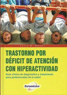 LIBROS DVDS CD-ROMS ENCICLOPEDIAS EDUCACIÓN PREESCOLAR PRIMARIA SECUNDARIA PREPARATORIA PROFESIONAL: LIBRO . TRASTORNO POR DEFICIT DE ATENCION CON HIPE...