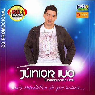 CWO GRAVAÇÕES: Baixe o Novo CD do JUNIOR IVO (Ex-Limão Com Mel) C...