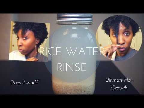Rice Water Rinse For Ultimate Hair Growth 4b 4c Hair Youtube Water Hair Growth Hair Growth Black Women 4c Hair Growth