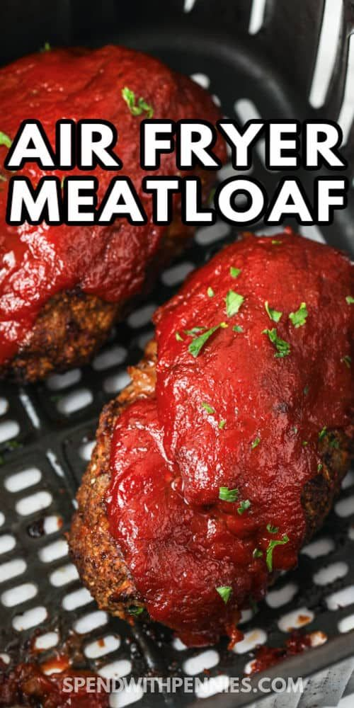 Air Fryer Meatloaf Is Simple To Make And Turns Out Perfectly Cooked It Doesn 039 T Take Lo In 2021 Air Fryer Recipes Easy Air Fryer Recipes Healthy Air Frier Recipes